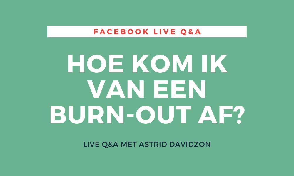 Hoe kom ik van een burn-out af - live Q&A