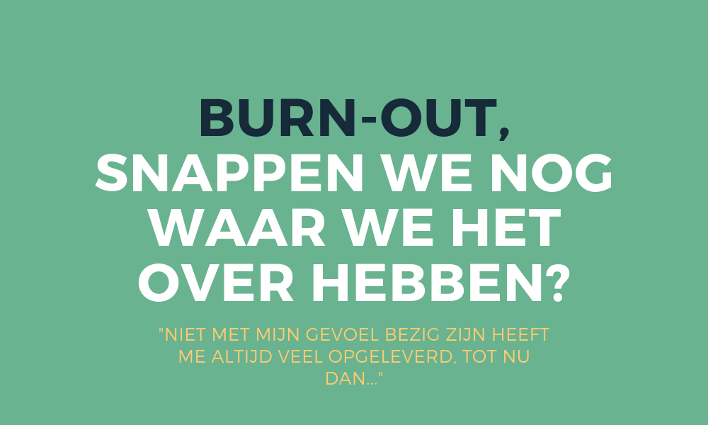 Burn-out, rust en energie, snappen we het zelf nog?
